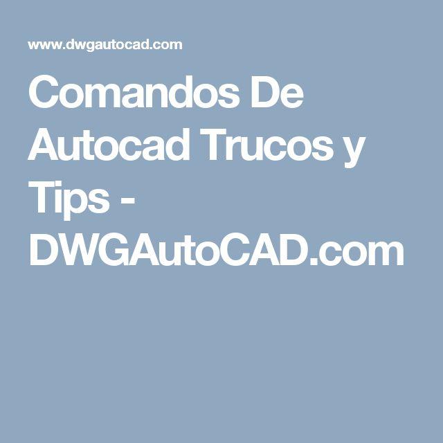 Comandos De Autocad Trucos y Tips - DWGAutoCAD.com