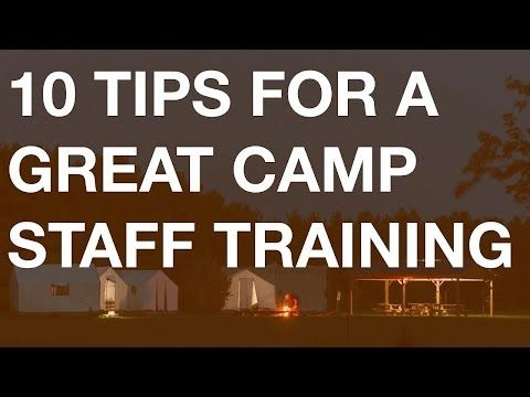 10 Quick Tips to Improve Your Camp Staff Training - CampHacker.TV - YouTube