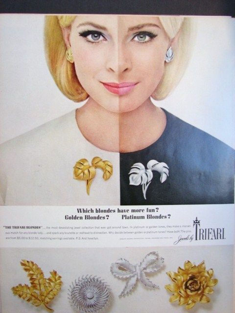 "1965 - TRIFARI - ADS  Which blondes have more fun? Golden Blondes? Platinum Blondes?  ""The TRIFARI Blondies"" ... the most devastating jewels collection that ever got ......_______Fun vintage TRIFARI jewelry ad--""which blondes have more fun?"""