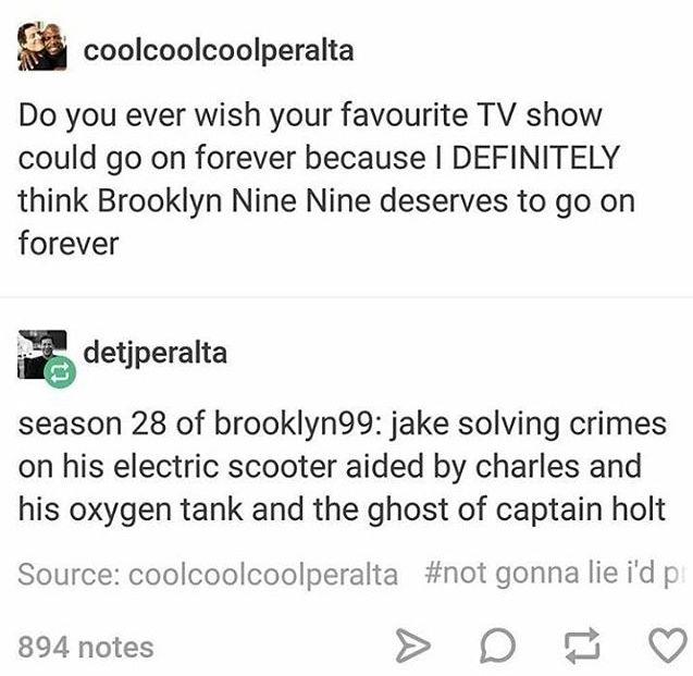 Brooklyn Nine Nine - I would definitely watch this!