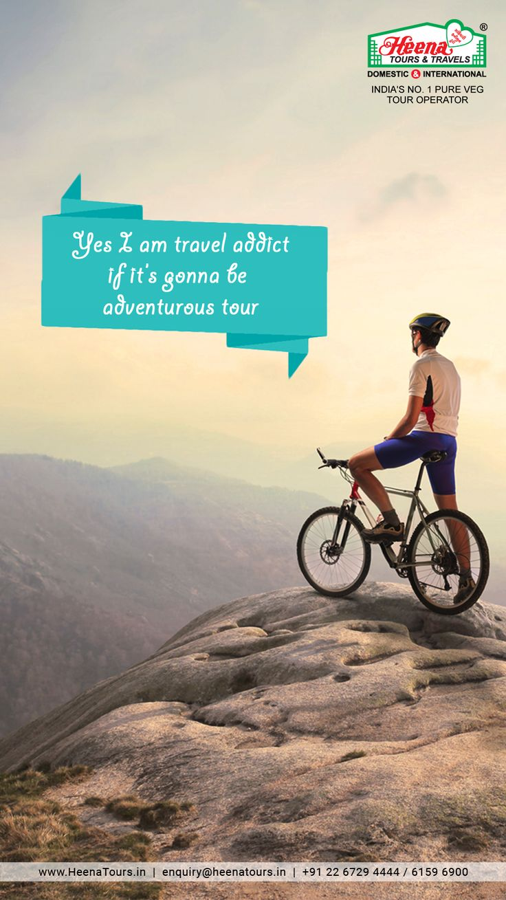 Yes I am a travel addict if it's gonna be adventurous tour..!!