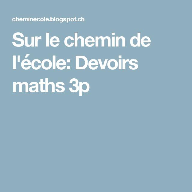 Sur le chemin de l'école: Devoirs maths 3p