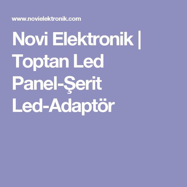 Novi Elektronik | Toptan Led Panel-Şerit Led-Adaptör