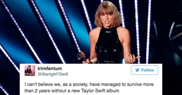 25 People Who Need A New Taylor Swift Album Yesterday