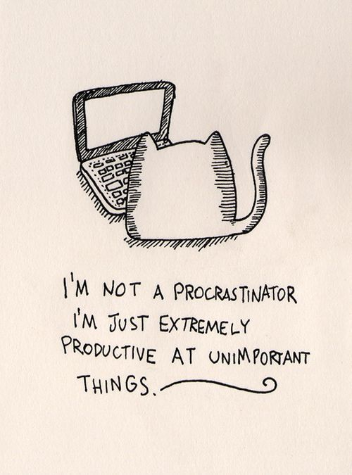 """My mom told me I'm not a procrastinator - I just """"love the thrill of the deadline."""" So that's where I get my public relations positivity from! ;)"""