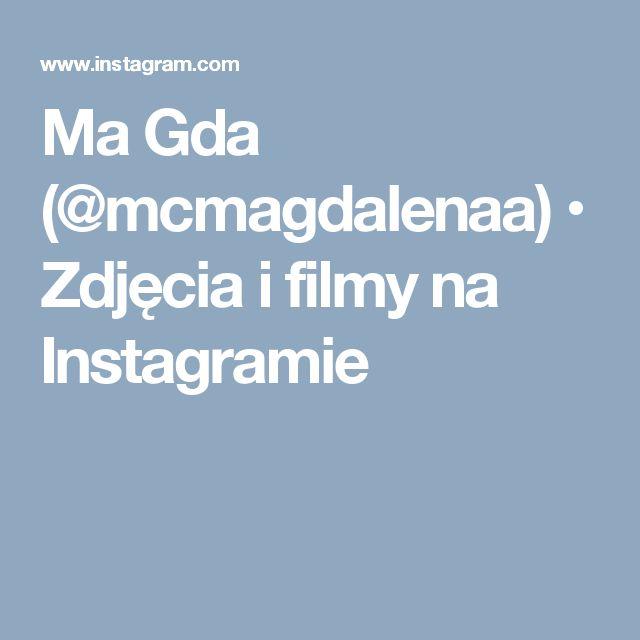 Ma Gda (@mcmagdalenaa) • Zdjęcia i filmy na Instagramie