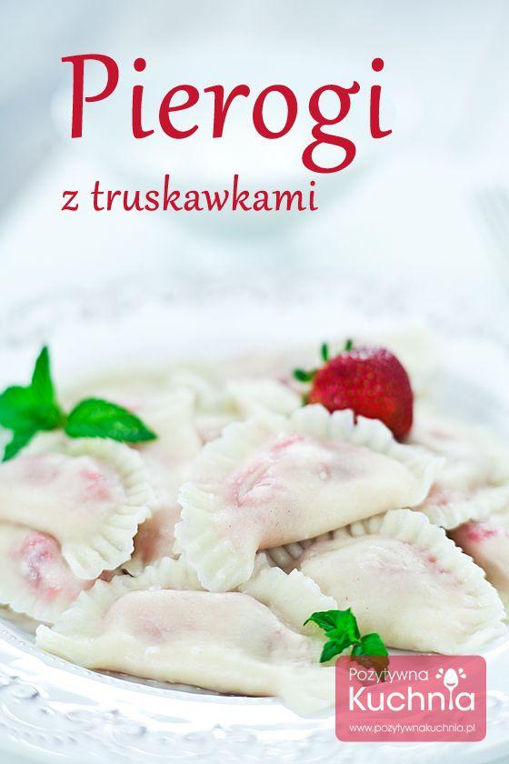 #Pierogi z truskawkami, uczta dla podniebienia w sezonie na #truskawki  http://pozytywnakuchnia.pl/pierogi-z-truskawkami/  #przepis #kuchnia
