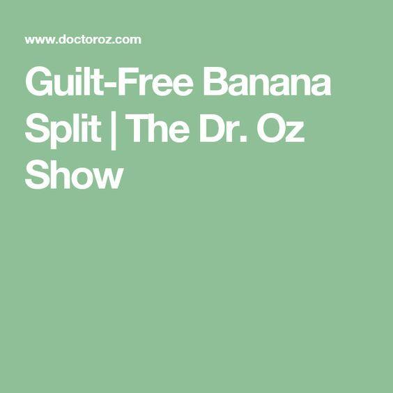 Guilt-Free Banana Split   The Dr. Oz Show