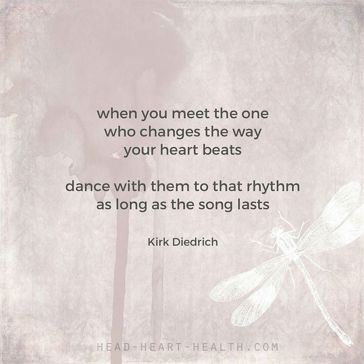 when you meet the one  who changes the way  your heart beats  dance with them to that rhythm  as long as the song lasts  #quote #inspiration #dating #relationships #love #sassy