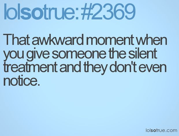 How to give someone the silent treatment