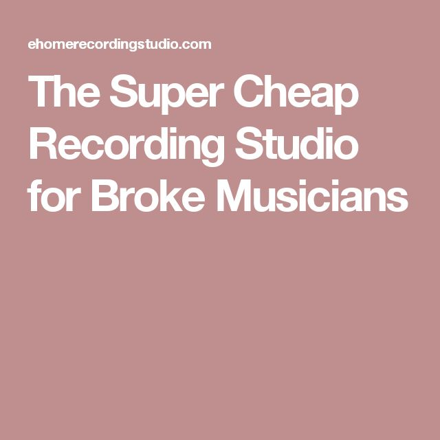 The Super Cheap Recording Studio for Broke Musicians