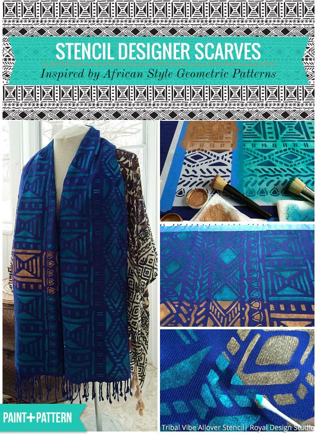 DIY a scarf or shawl! Stencil Designer Scarves Inspired by African Style Geometric Patterns | Tribal Vibe Allover Stencil by Royal Design Studio
