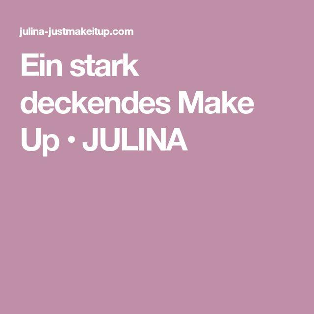 Ein stark deckendes Make Up • JULINA