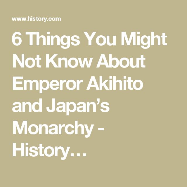 6 Things You Might Not Know About Emperor Akihito and Japan's Monarchy - History…