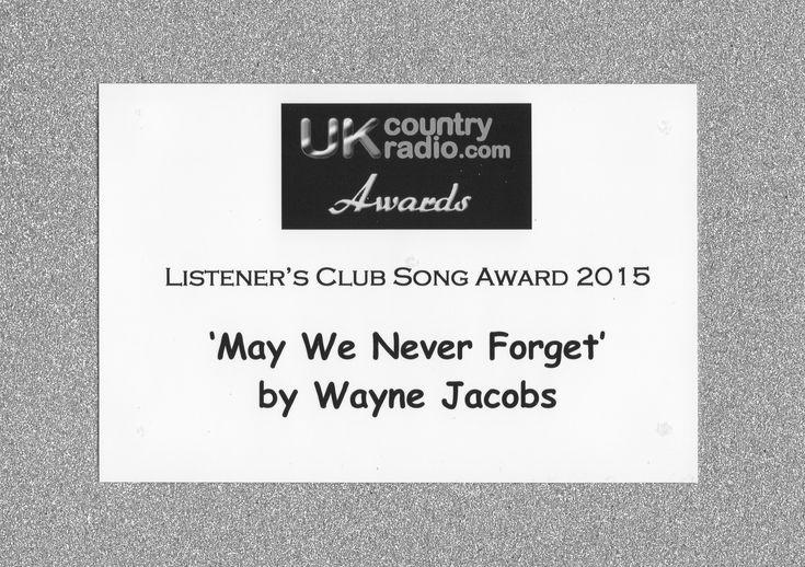 "Ukcountryradio.com 2015 Listeners Club Music Award Winner for ""May We Never Forget"""