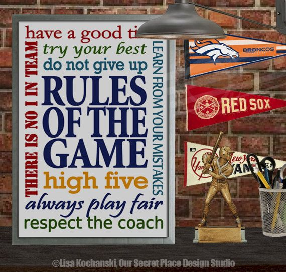 ██████████ THIS LISTING IS FOR A HIGH DEFINITION PRINT RULES OF THE GAME INSPIRATIONAL WALL ART 8x10, 11x14, 12x16, 12x18, or 13x19 SIZES This popular and inspirational Rules of the Game quote is designed in two color schemes. Choose from gray over scratched metal for a true locker room feel. Or choose the primary colors over white background. You can also get it in your favorite team colors by contacting me via convo before purchase. Shown in 13x19 size in above images. THIS ART IS AVA...