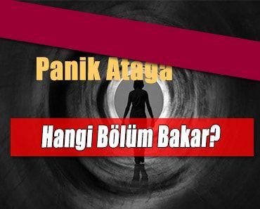 Panik Atağa Hangi Bölüm Bakar?