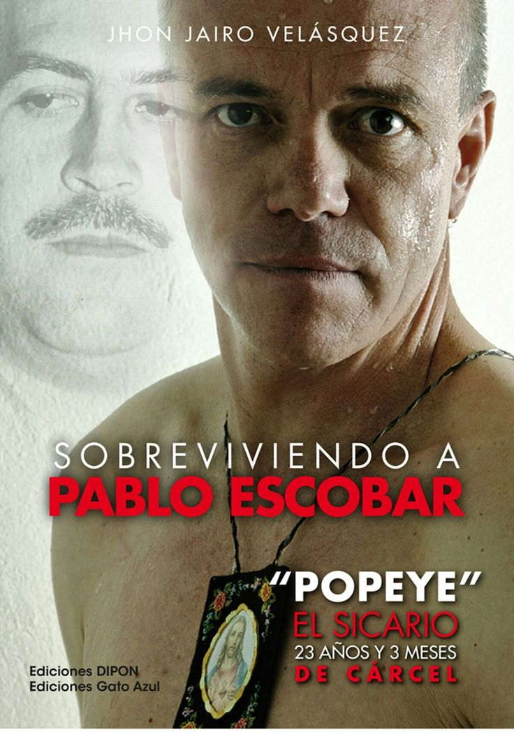"Pablo Escobar hit man ""Popeye"""