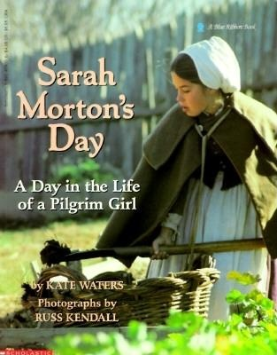 Day in the Life of a Pilgrim Girl Sarah Mortons Day I love this book series, great photos of kids in period clothes doing daily activities from the time period and there is a vocab guide for words and phrases of the time too!