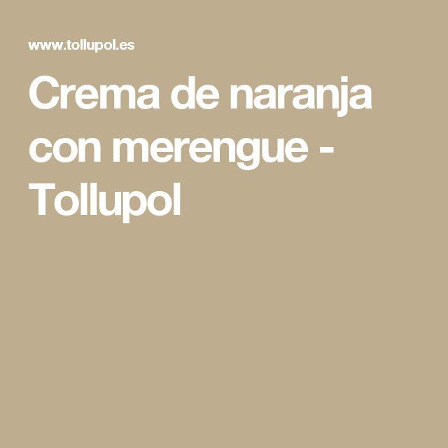 Crema de naranja con merengue - Tollupol