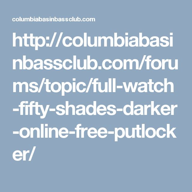 http://columbiabasinbassclub.com/forums/topic/full-watch-fifty-shades-darker-online-free-putlocker/