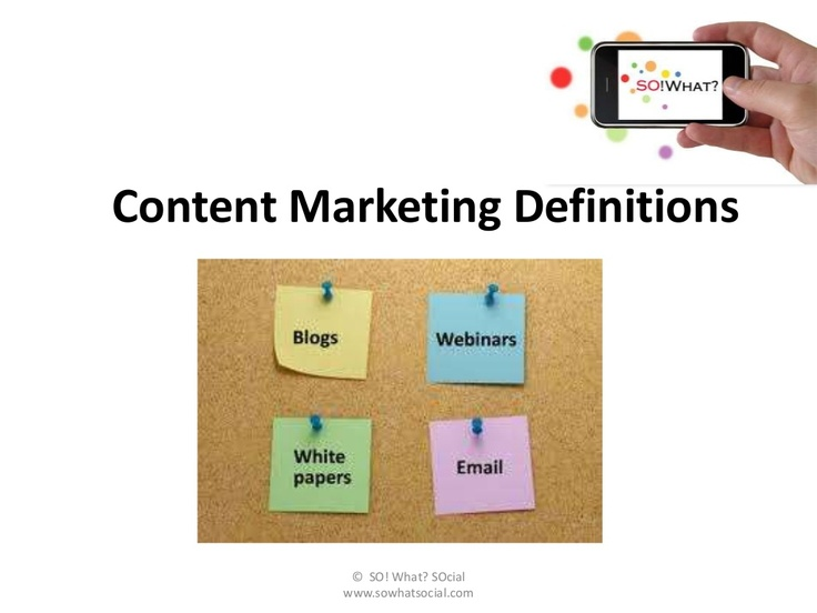 Content Marketing Definitions by SO! What? SOcial. via Slideshare