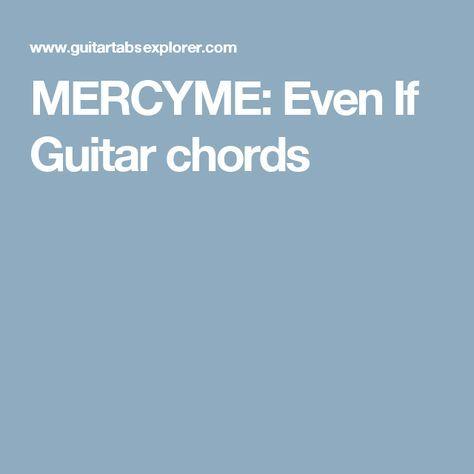 Mercyme Even If Guitar Chords Guitars Pinterest Guitar Chords