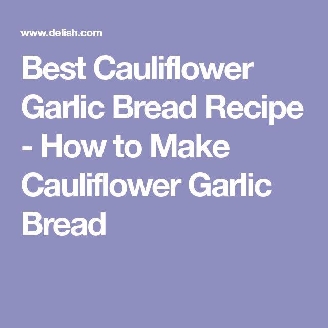 Best Cauliflower Garlic Bread Recipe - How to Make Cauliflower Garlic Bread