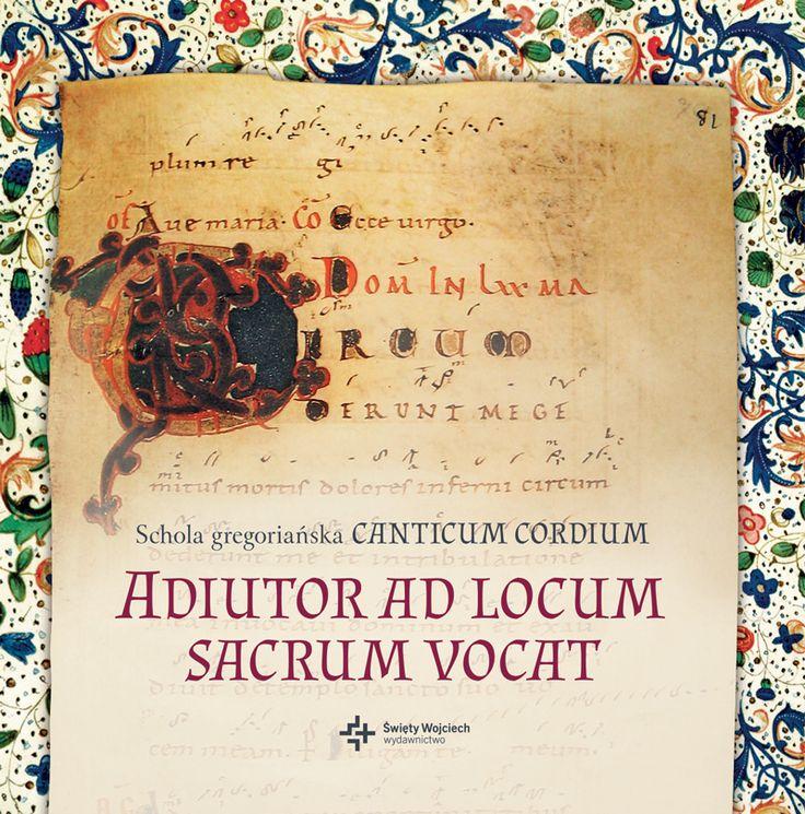 Adiutor ad locum sacrum vocat, płyta CD - Schola gregoriańska CANTICUM CORDIUM