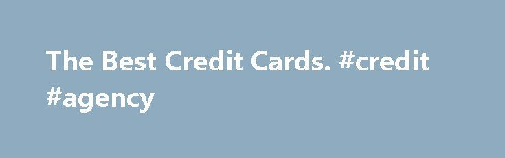 The Best Credit Cards. #credit #agency http://credit.remmont.com/the-best-credit-cards-credit-agency/  #top credit cards # Additional Benefits This card has it all: bonus points for signing up, first year free, increased Read More...The post The Best Credit Cards. #credit #agency appeared first on Credit.