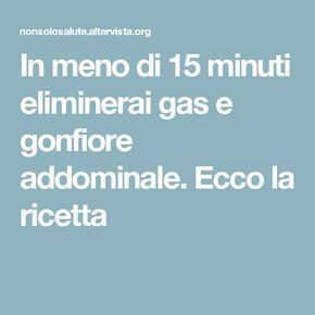 In meno di 15 minuti eliminerai gas e gonfiore addominale. Ecco la ricetta