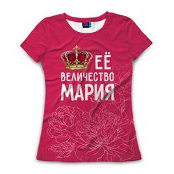 Магазин футболок / Каталог / 8 марта Женская футболка 3D с полной запечаткой Её величество Мария
