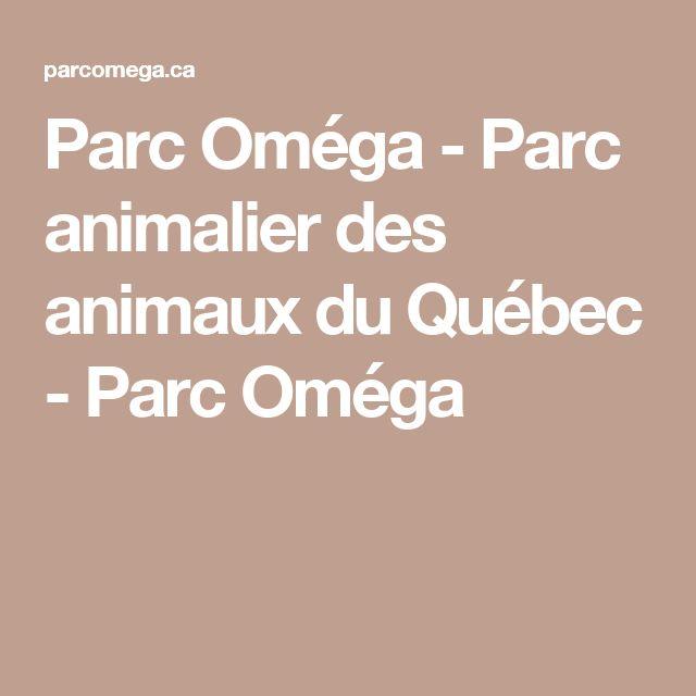 Parc Oméga - Parc animalier des animaux du Québec - Parc Oméga