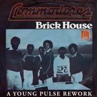 Commodores - Brick House (A Young Pulse friendly Rework)...