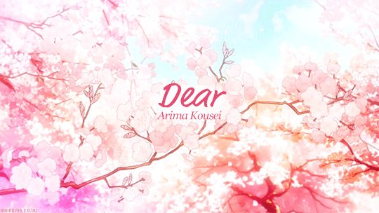 """""""Dear Arima Kousei..."""""""
