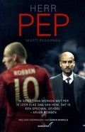 Herr Pep. Marti Perernau. Biografie van voetbaltrainer Pep Guardiola, waarin hij een voetbalseizoen gevolgd is bij zijn club Bayern München.