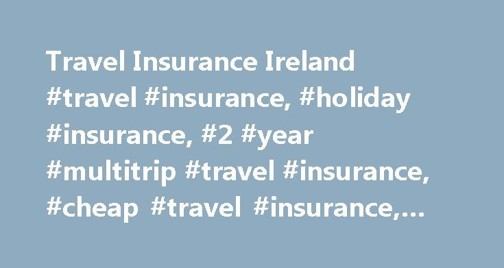 Travel Insurance Ireland #travel #insurance, #holiday #insurance, #2 #year #multitrip #travel #insurance, #cheap #travel #insurance, #ireland http://maine.remmont.com/travel-insurance-ireland-travel-insurance-holiday-insurance-2-year-multitrip-travel-insurance-cheap-travel-insurance-ireland/  # Excess Waiver Wintersports If you are intending to hit the slopes on a Ski / Snowboard trip, add Wintersports Cover. Off piste skiing or snowboarding is covered except in areas designated as unsafe by…