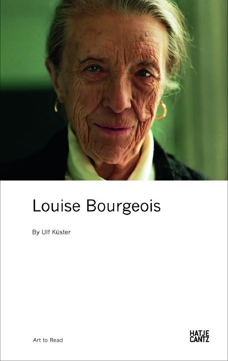 The life and work of the French-American sculptor in our series Art to Read  Louise Bourgeois (1911–2010).