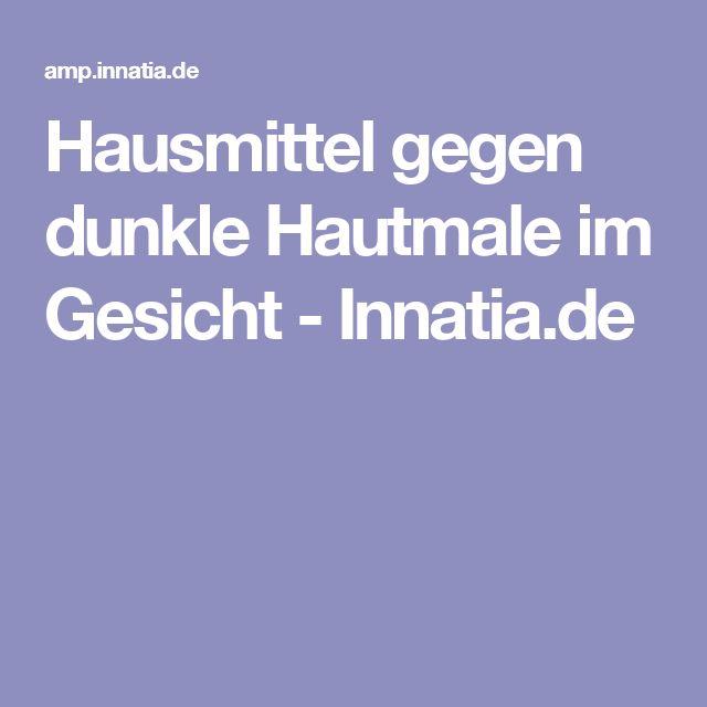 Hausmittel gegen dunkle Hautmale im Gesicht - Innatia.de