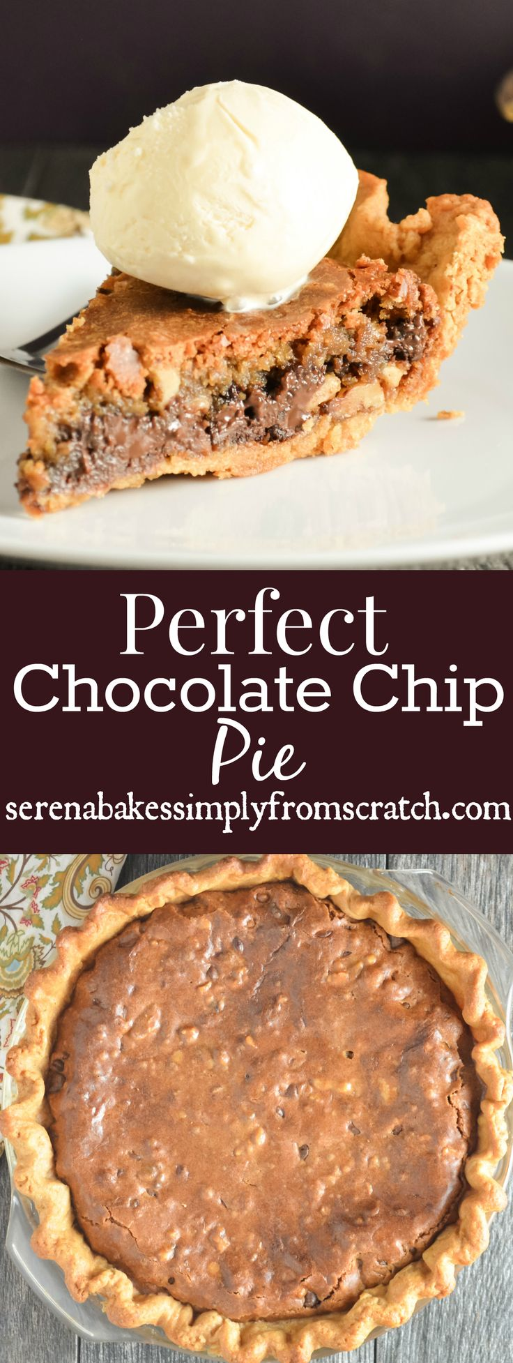 Perfect Chocolate Chip Pie takes a perfect brown butter chocolate chip cookie cookie to perfection with a crispy outside and soft gooey center baked in a flaky pie crust. serenabakessimplyfromscratch.com