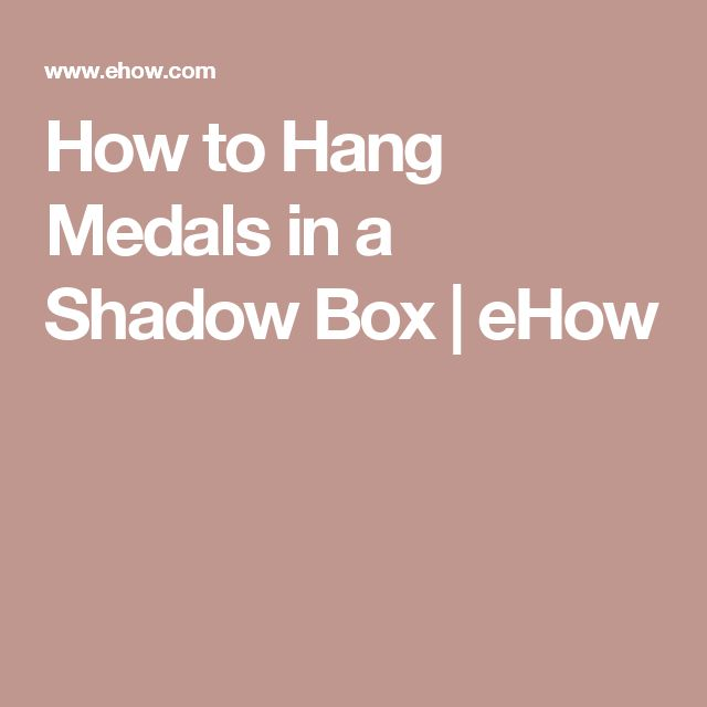 How to Hang Medals in a Shadow Box | eHow
