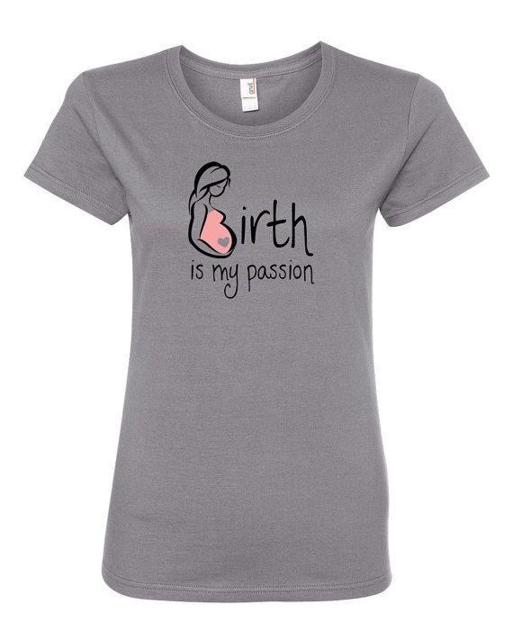 La naissance est ma passion t-shirt. Doula ou par PrintYourGraphix