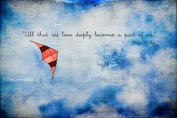 Love Deeply Kite flying and quote by Helen Keller by