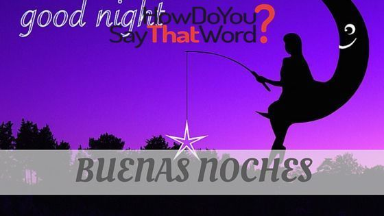 Audio With How To Pronounce Buenas Noches Correctly. Visit HowDoYouSayThatWord.com - Link In Bio! #BuenasNoches . . . . . . . #wordnerd #pronunciation #wordoftheday #learnenglish #learnfrench #learnitalian #learnspanish #instagood #instapic #language #foreignlanguage #french #spanish #italian #english #pronounce #wordporn #words #languagecourse #languageteacher #wordsofig #wordaddict #travelabroad #learn #learning #learningspanish #languagelearning