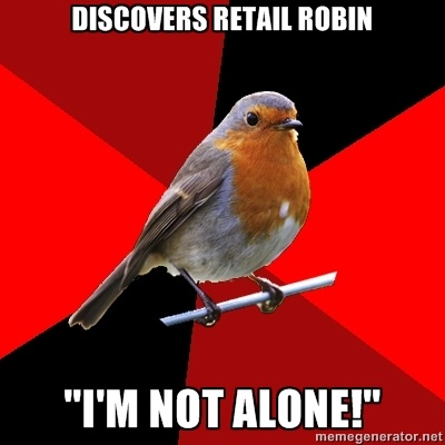 Retail Robin - Discovers retail robin Im not alone!