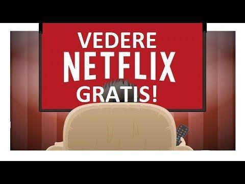 Come Avere Netflix GRATIS! [Luglio 2017]