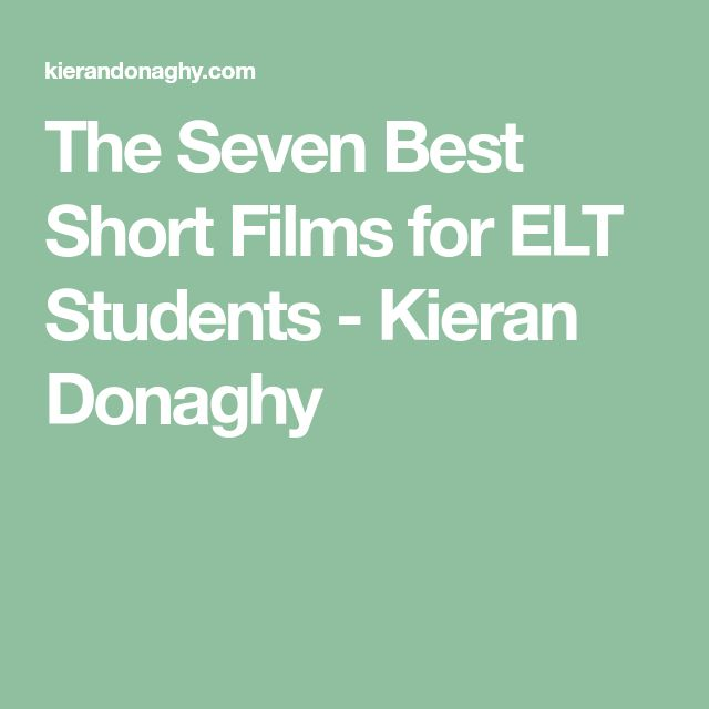 The Seven Best Short Films for ELT Students - Kieran Donaghy