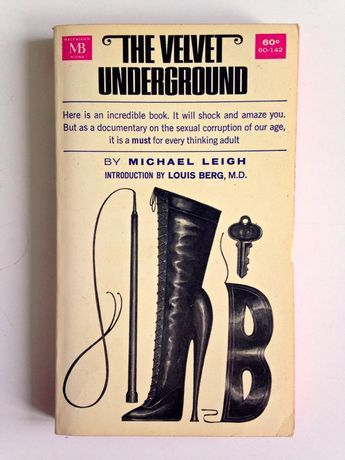 The Velvet Underground, by Michael Leigh. About the early 1960s proto-kink scene. Also inspired the proto-punk/go...