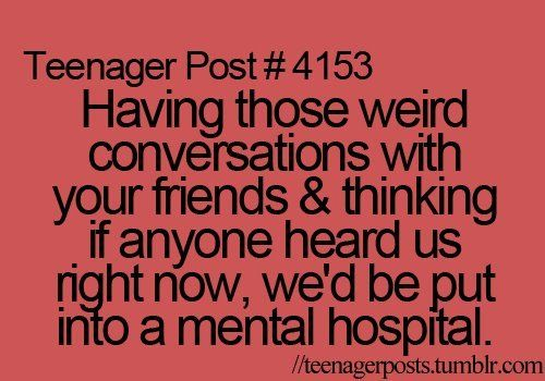 "I think this shouldn't be limited to ""Teenager Post""  I can relate lol"