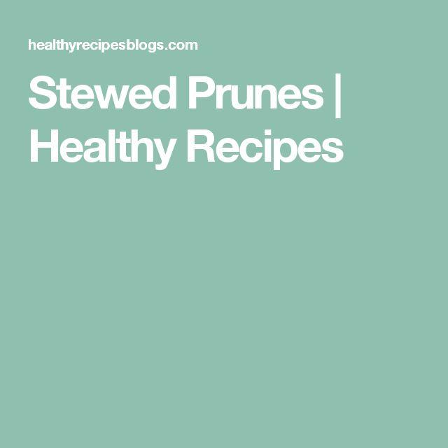 Stewed Prunes | Healthy Recipes